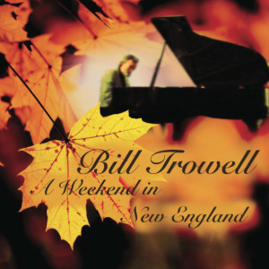A Weekend in New England - Bill Trowell